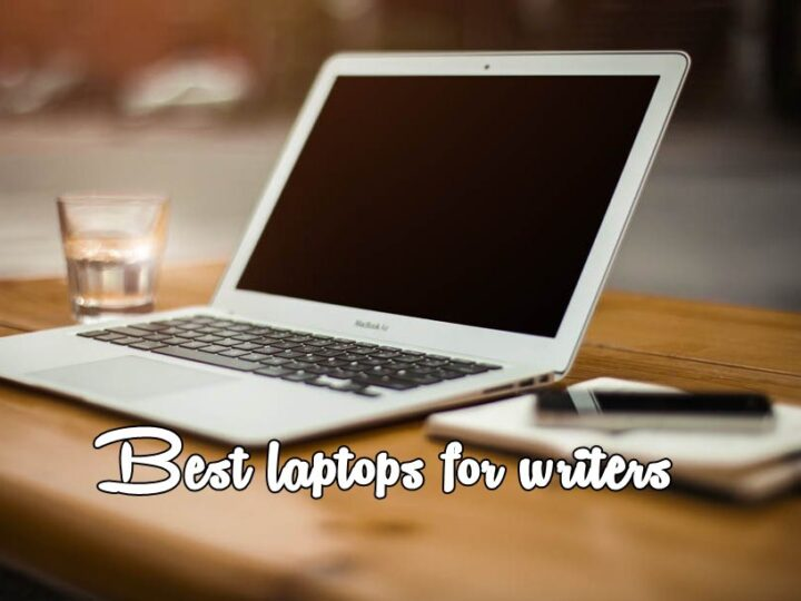 Best Laptops for Writers & Authors (in 2018)